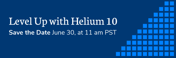 Level Up with Helium 10 On June 30